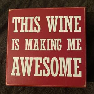 THIS WINE IS MAKING ME AWESOME sign